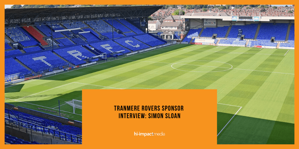 Tranmere Rovers Sponsor Interview: Simon Sloan