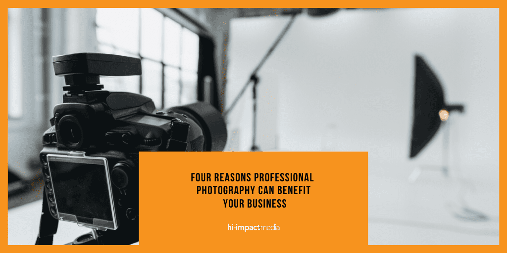 Four reasons professional photography can benefit your business