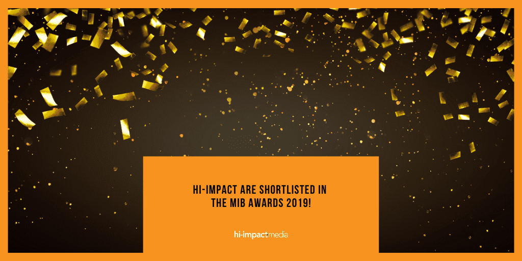 hi-impact are shortlisted in the MIB Awards 2019!