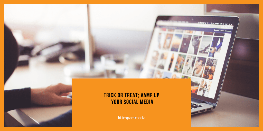 Trick or Treat; Vamp up your social media