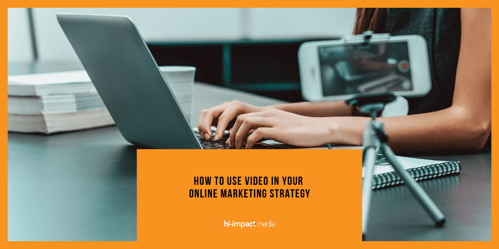 How to use Video in your Online Marketing Strategy