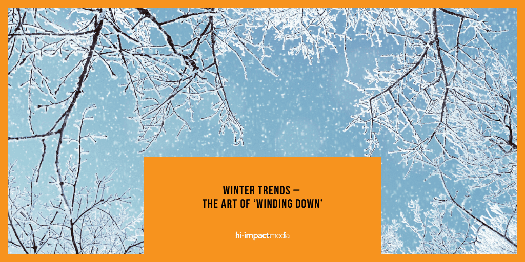 Winter Trends – The Art of 'Winding Down'