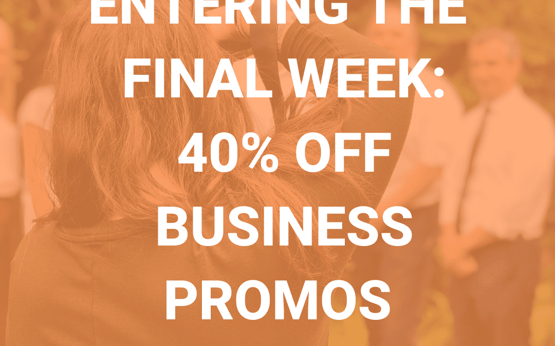 Entering the final week: 40% off Business Promo's