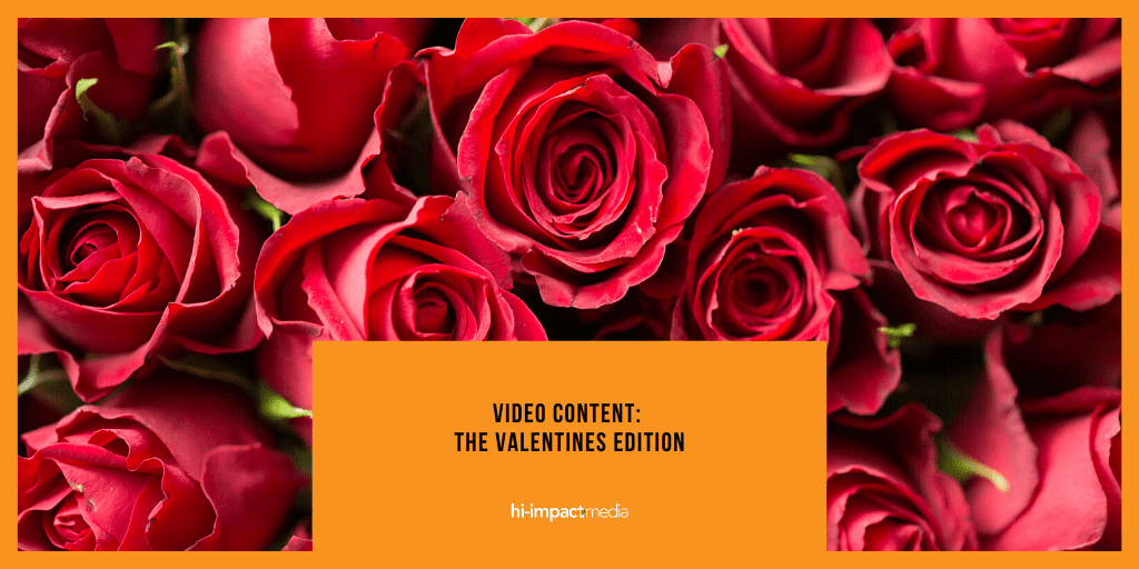Video Content: The Valentines Edition