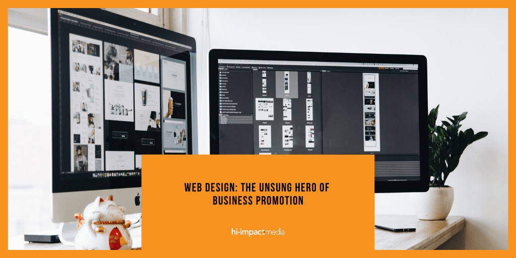 Web Design: The Unsung Hero of Business Promotion
