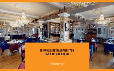 10 Unique Restaurants You Can Explore Online