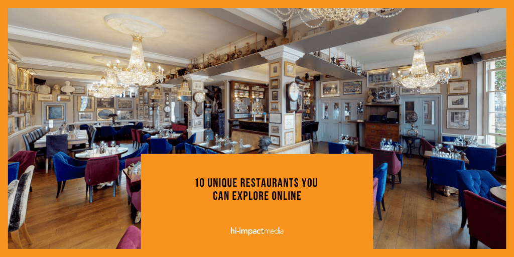 10 Unique Restaurants You Can Explore Online