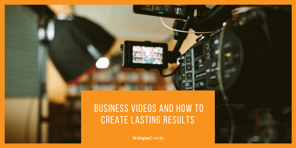 Create lasting results with professional video