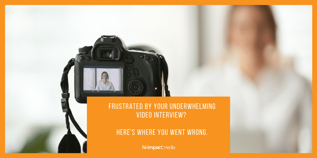 Frustrated by your underwhelming video interview? Here's where you went wrong.
