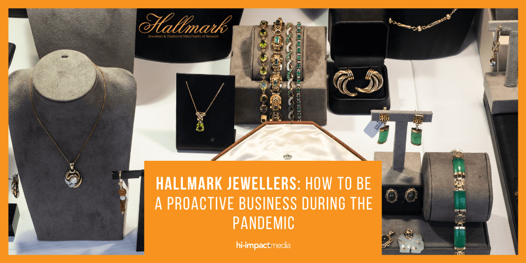 Hallmark Jewellers: How to be a Proactive Business During the Pandemic