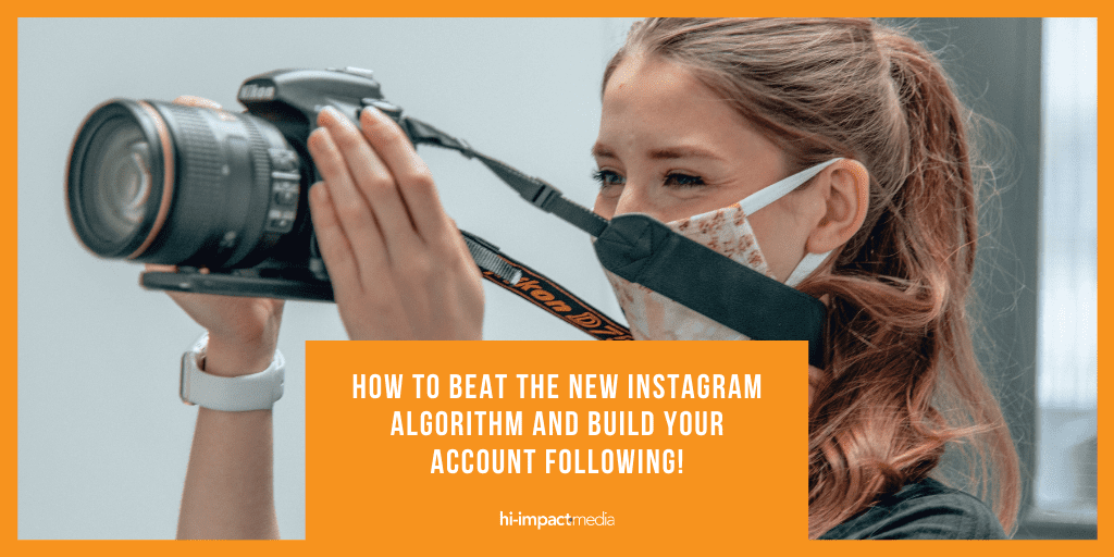 How To Beat the New Instagram Algorithm and Build Your Account Following!